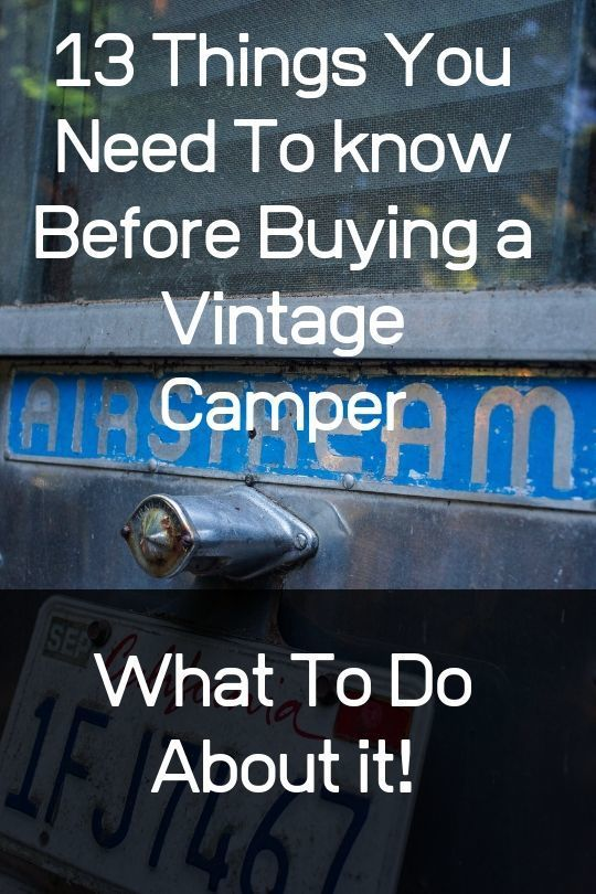 13 Things You Need To Know Before Buying A Vintage Camper & What to Do about it! 3