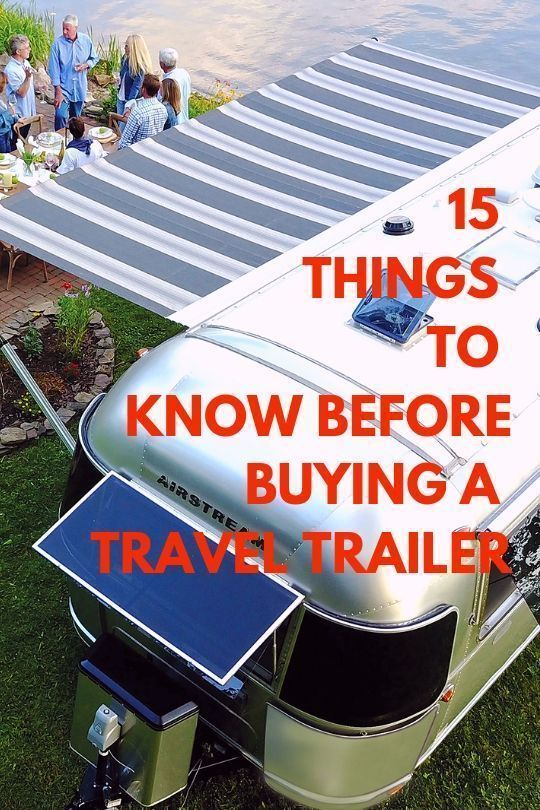15 Things To Know Before Buying A Travel Trailer 1