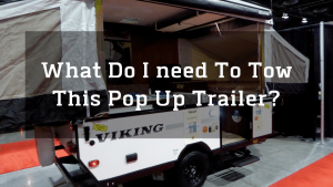 What Do You Need To Tow A Pop Up Camper 3