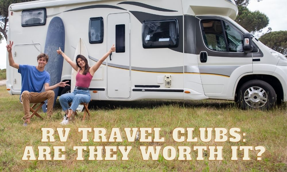RV Travel Clubs Are They Wprth It